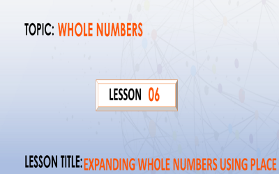 06 Expanding Whole Numbers Using Values.