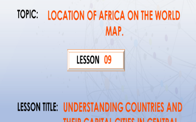 09. Understanding countries and their capital cities in Southern, West and Central Africa.