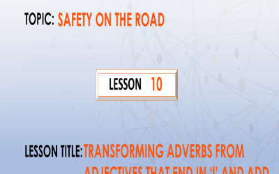 "10. Transforming adverbs from adjectives that end in ""l"" and add ""ly"". P.6."
