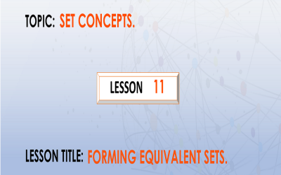 11 Forming Equivalent Sets.