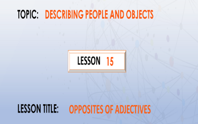 15. Opposites Of Adjectives. P.4.