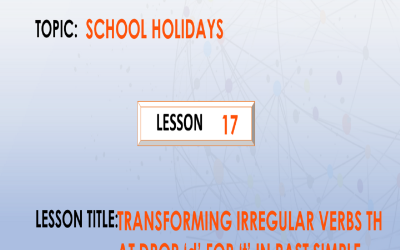 "17. Transforming irregular verbs that drop ""d""and add ""t"" in past simple and past participle form."