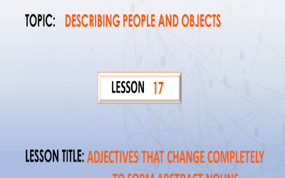 17. Adjectives that change completely to form abstract nouns.