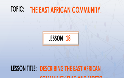 18. Describing The East African Community Flag And Motto.