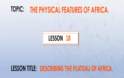18. Describing The Plateau Of Africa.