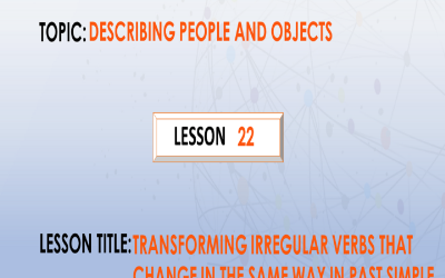 22. Transforming irregular verbs that change in the same way in past simple and past participle form.