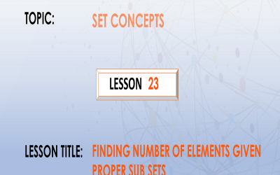 23. Finding Number Of Elements Given Number Of Proper Subsets.