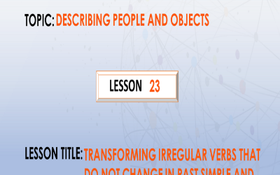 23. Transforming irregular verbs That do not change in past simple and past participle forms