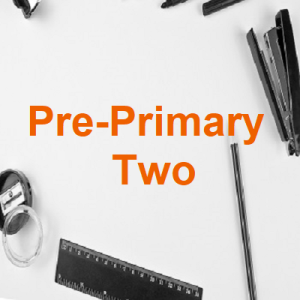 Pre-Primary Two